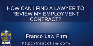 How Can I Find a Lawyer to Review My Employment Contract?