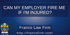 Can My Employer Fire Me if I'm Injured?