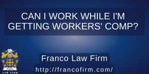 Can I Work While I'm Getting Workers' Comp?