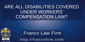 Read more about the article Are All Disabilities Covered Under Workers' Compensation Law?