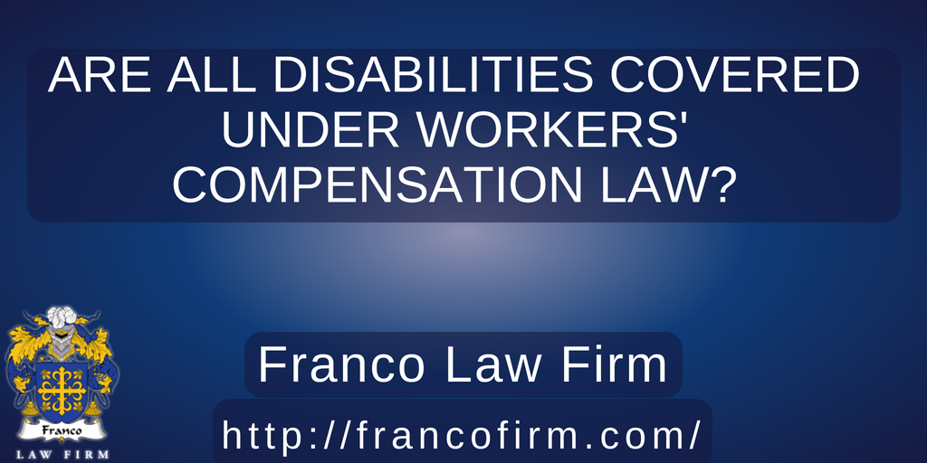 Are All Disabilities Covered Under Workers' Compensation Law?