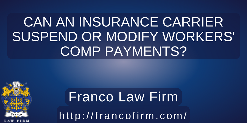 Can an Insurance Carrier Suspend or Modify Workers' Comp Payments?