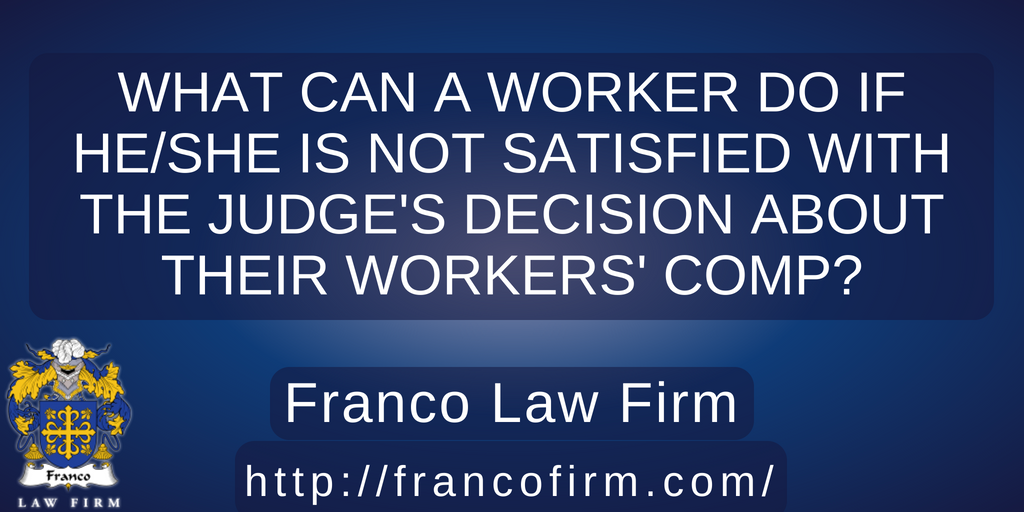 What Can a Worker Do if He/she Is Not Satisfied With the Judge's Decision About Their Workers' Comp?