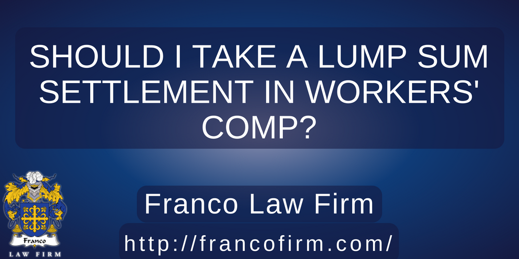 You are currently viewing Should I Take a Lump Sum Settlement in Workers' Comp.?