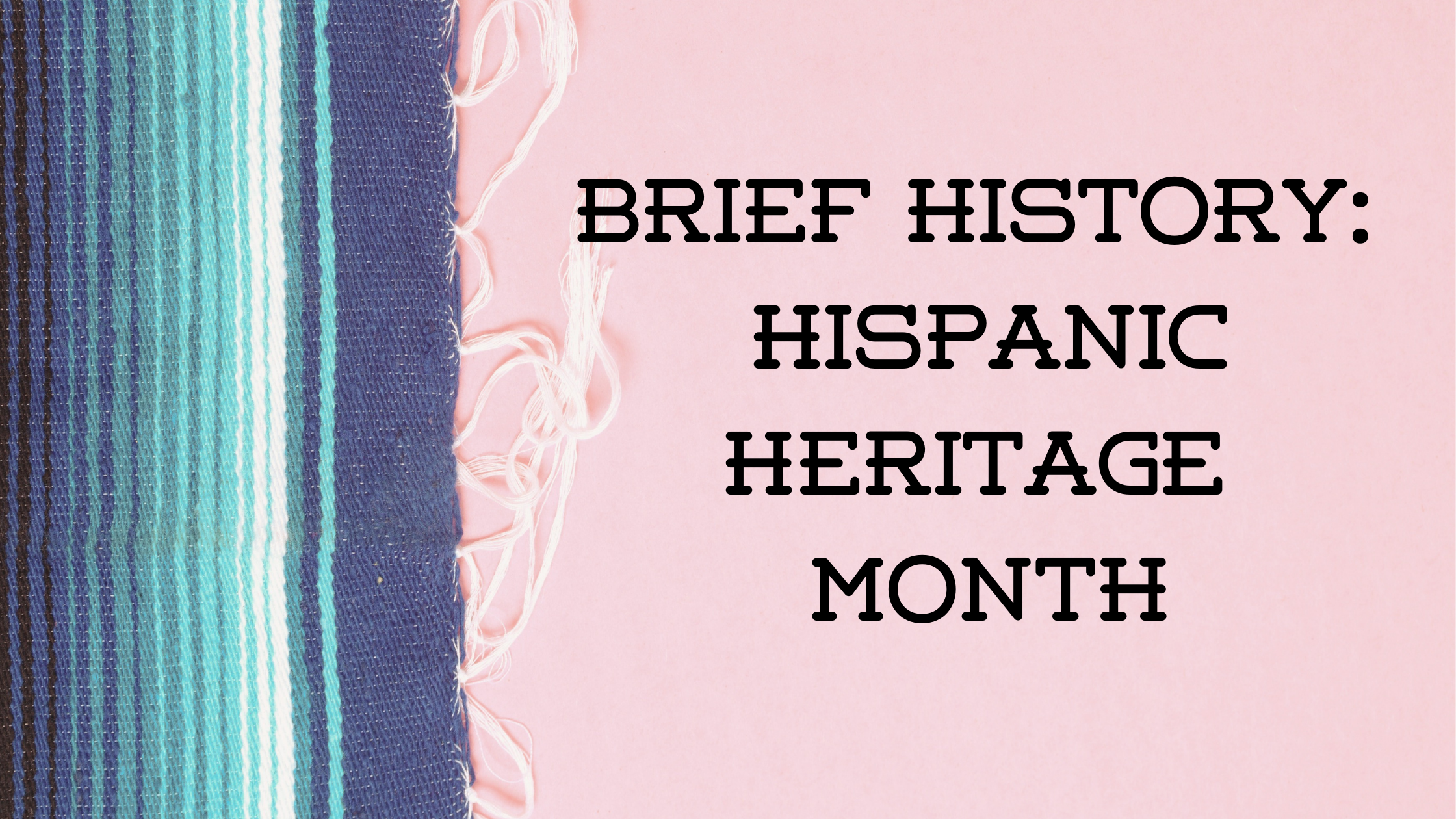 Read more about the article Brief History: Hispanic Heritage Month